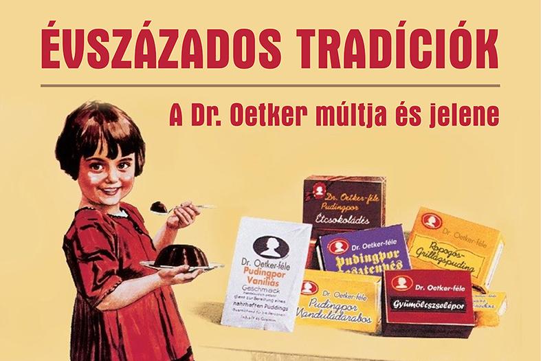 Évszázados tradíciók - a Dr. Oetker múltja és jelene